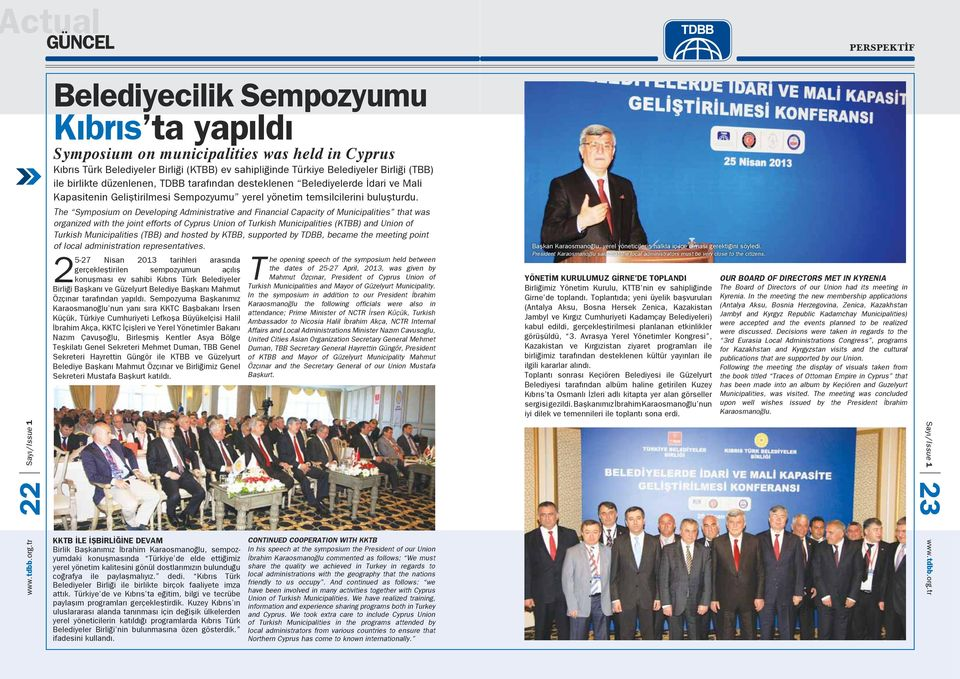 The Symposium on Developing Administrative and Financial Capacity of Municipalities that was organized with the joint efforts of Cyprus Union of Turkish Municipalities (KTBB) and Union of Turkish