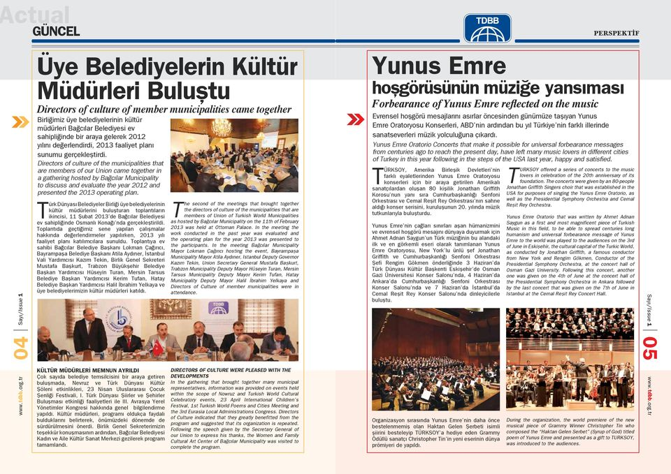 Directors of culture of the municipalities that are members of our Union came together in a gathering hosted by Bağcılar Municipality to discuss and evaluate the year 2012 and presented the 2013