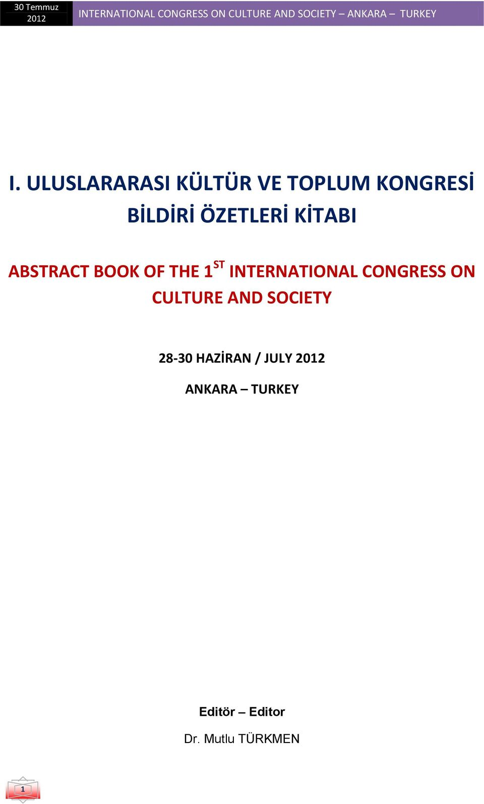 ABSTRACT BOOK OF THE 1 ST INTERNATIONAL CONGRESS ON CULTURE AND