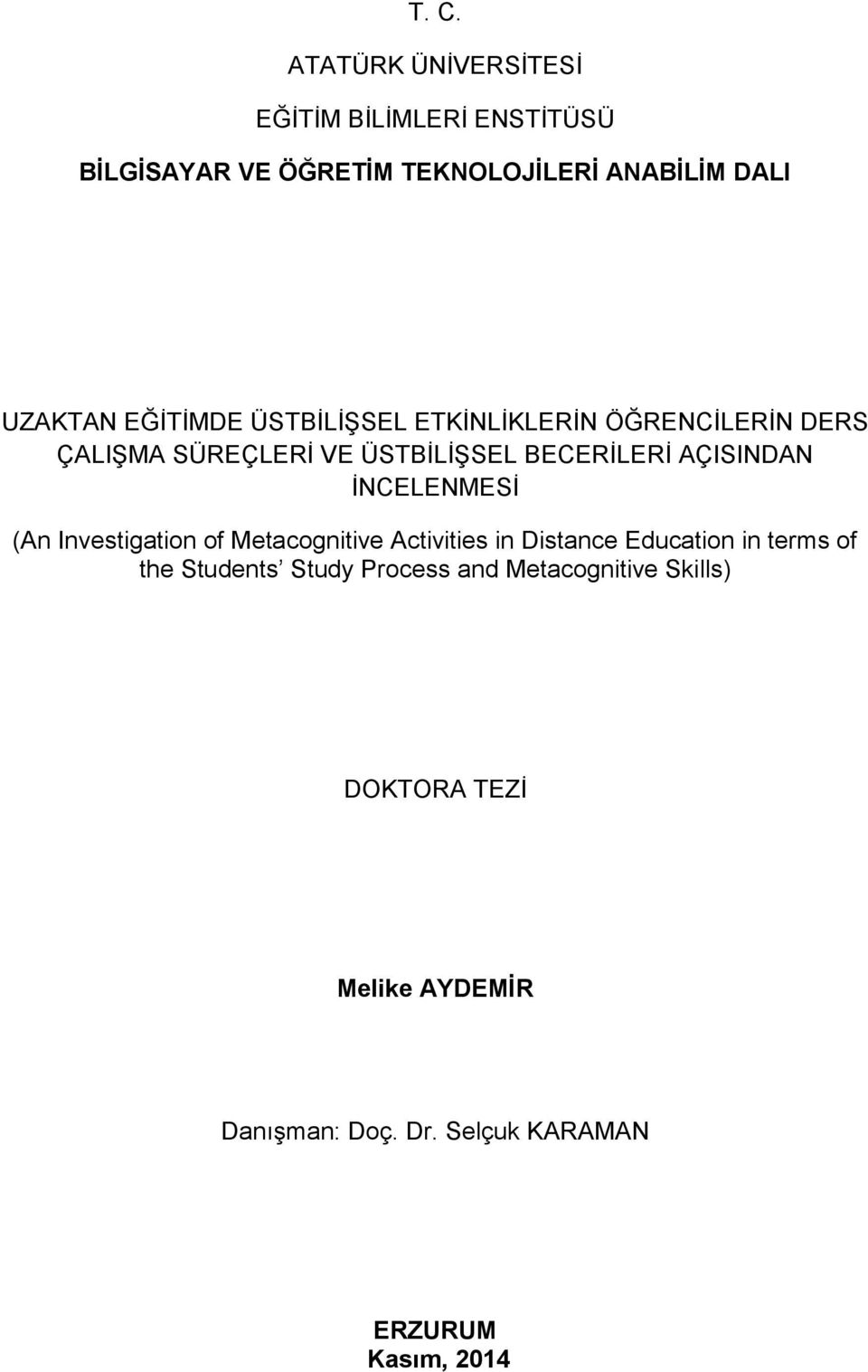 İNCELENMESİ (An Investigation of Metacognitive Activities in Distance Education in terms of the Students Study