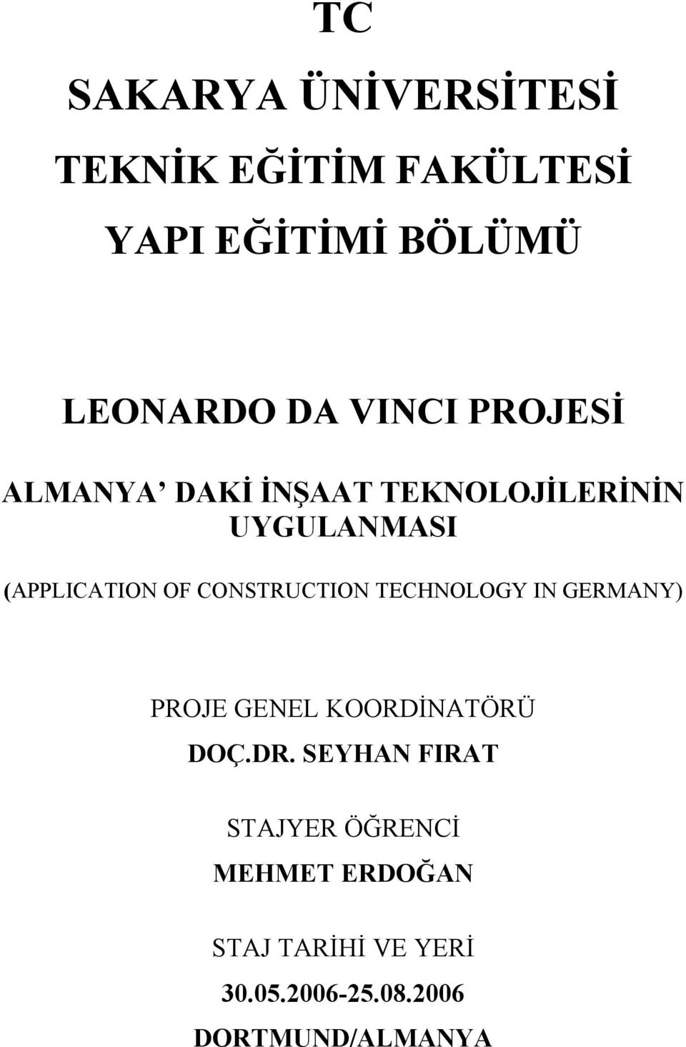 CONSTRUCTION TECHNOLOGY IN GERMANY) PROJE GENEL KOORDİNATÖRÜ DOÇ.DR.