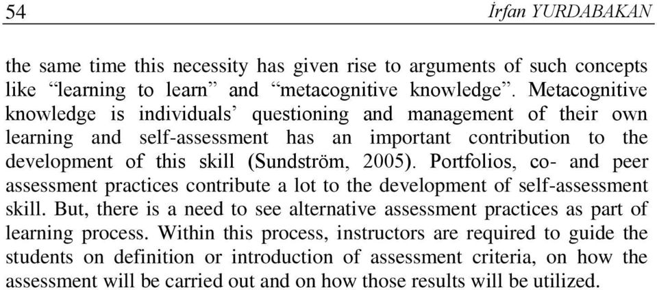 2005). Portfolios, co- and peer assessment practices contribute a lot to the development of self-assessment skill.
