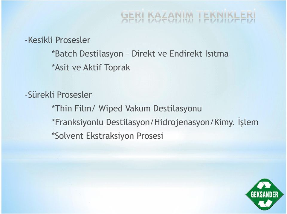 Prosesler *Thin Film/ Wiped Vakum Destilasyonu