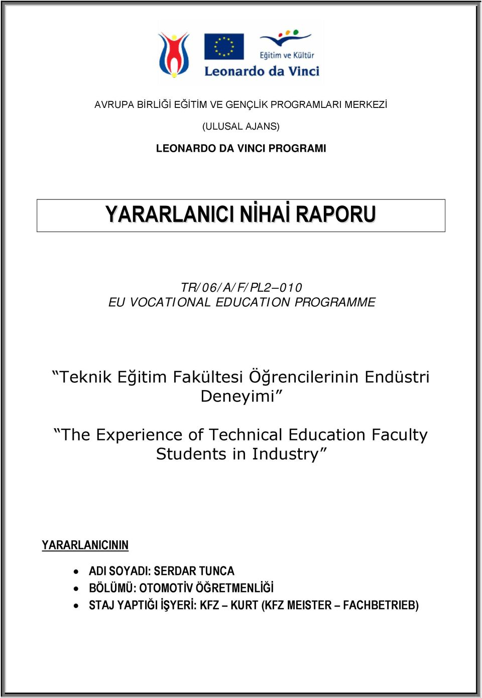 Deneyimi The Experience of Technical Education Faculty Students in Industry YARARLANICININ ADI
