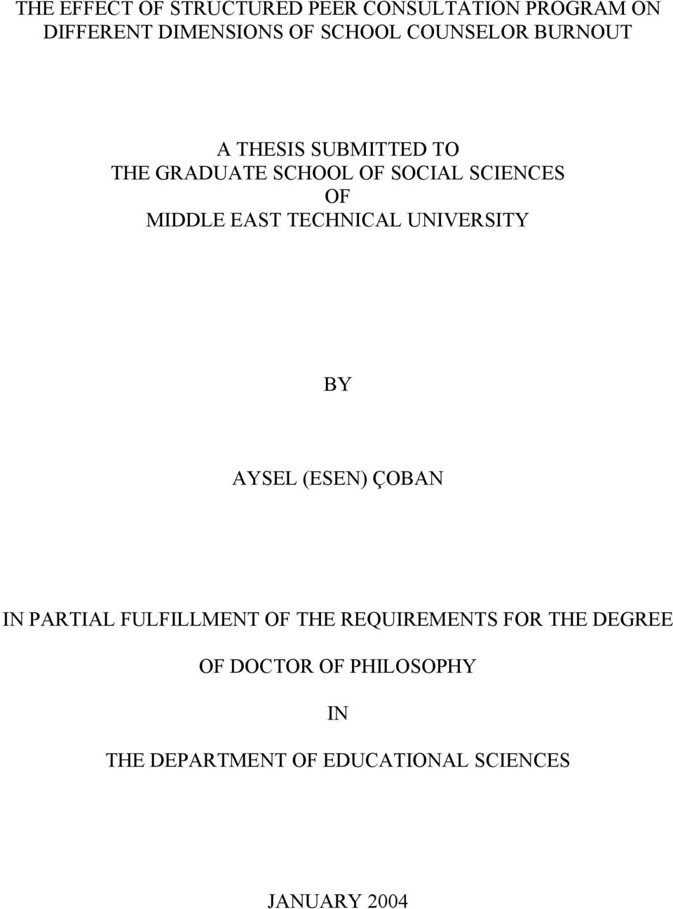 EAST TECHNICAL UNIVERSITY BY AYSEL (ESEN) ÇOBAN IN PARTIAL FULFILLMENT OF THE