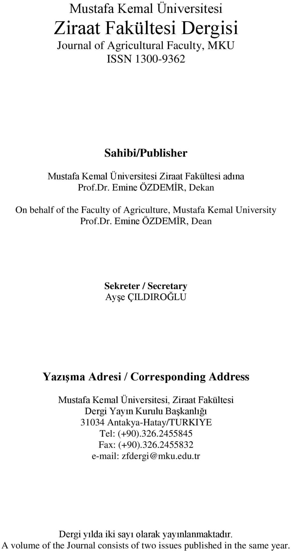 Emine ÖZDEMĠR, Dekan On behalf of the Faculty of Agriculture, Mustafa Kemal University Prof.Dr.