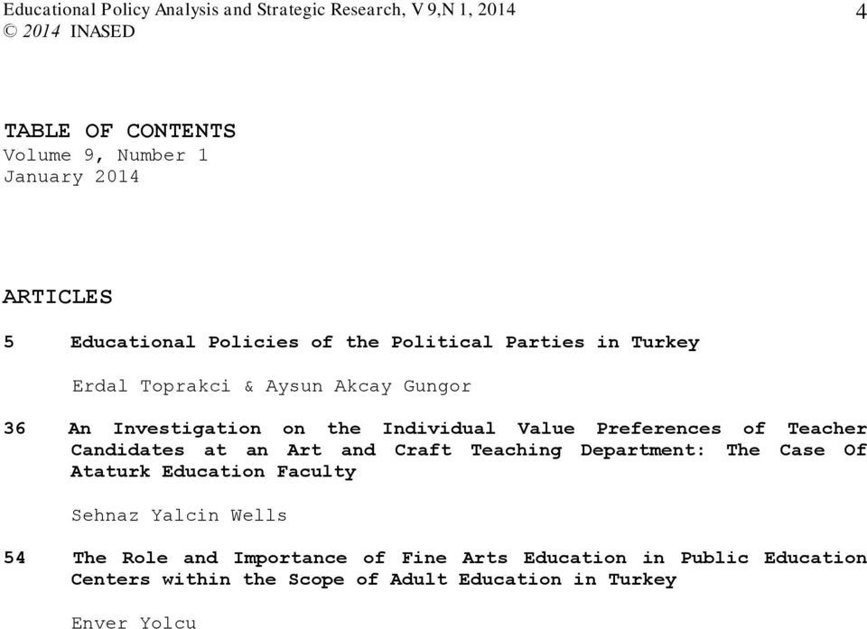 Candidates at an Art and Craft Teaching Department: The Case Of Ataturk Education Faculty Sehnaz Yalcin Wells 54 The