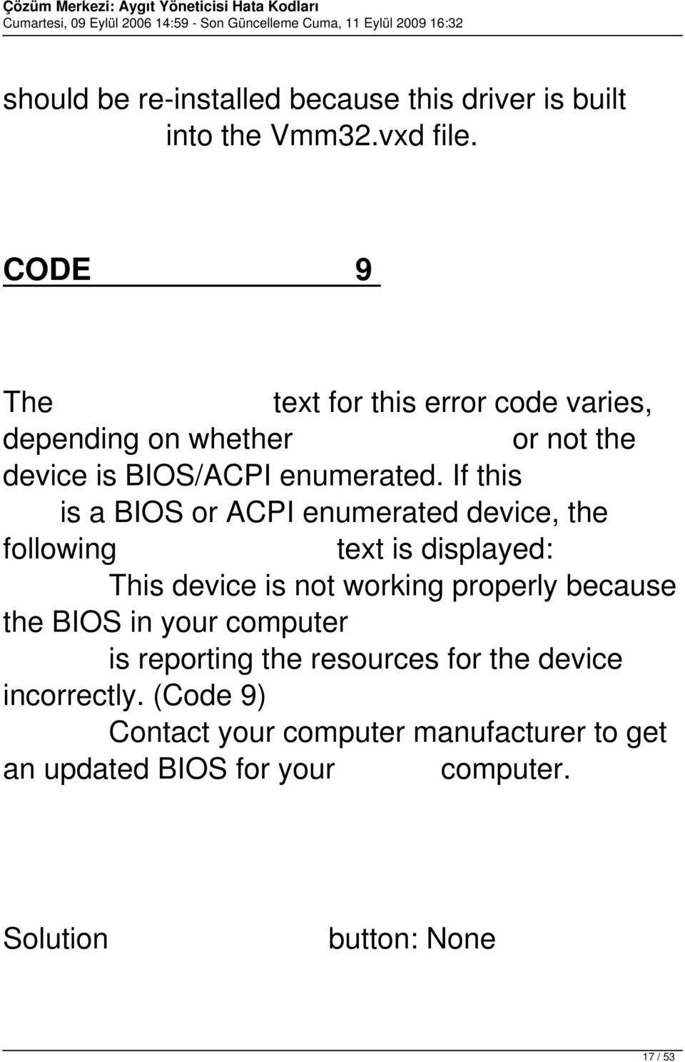 If this is a BIOS or ACPI enumerated device, the following text is displayed: This device is not working properly because the