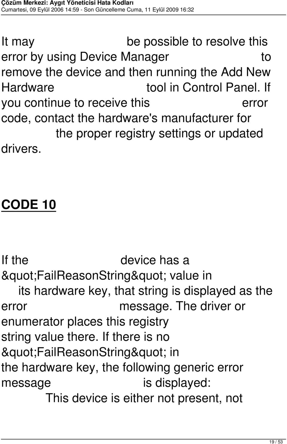 "CODE 10 If the device has a ""FailReasonString"" value in its hardware key, that string is displayed as the error message."