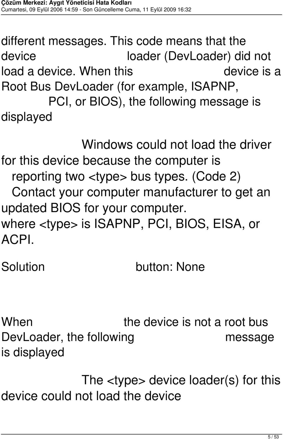 device because the computer is reporting two <type> bus types. (Code 2) Contact your computer manufacturer to get an updated BIOS for your computer.