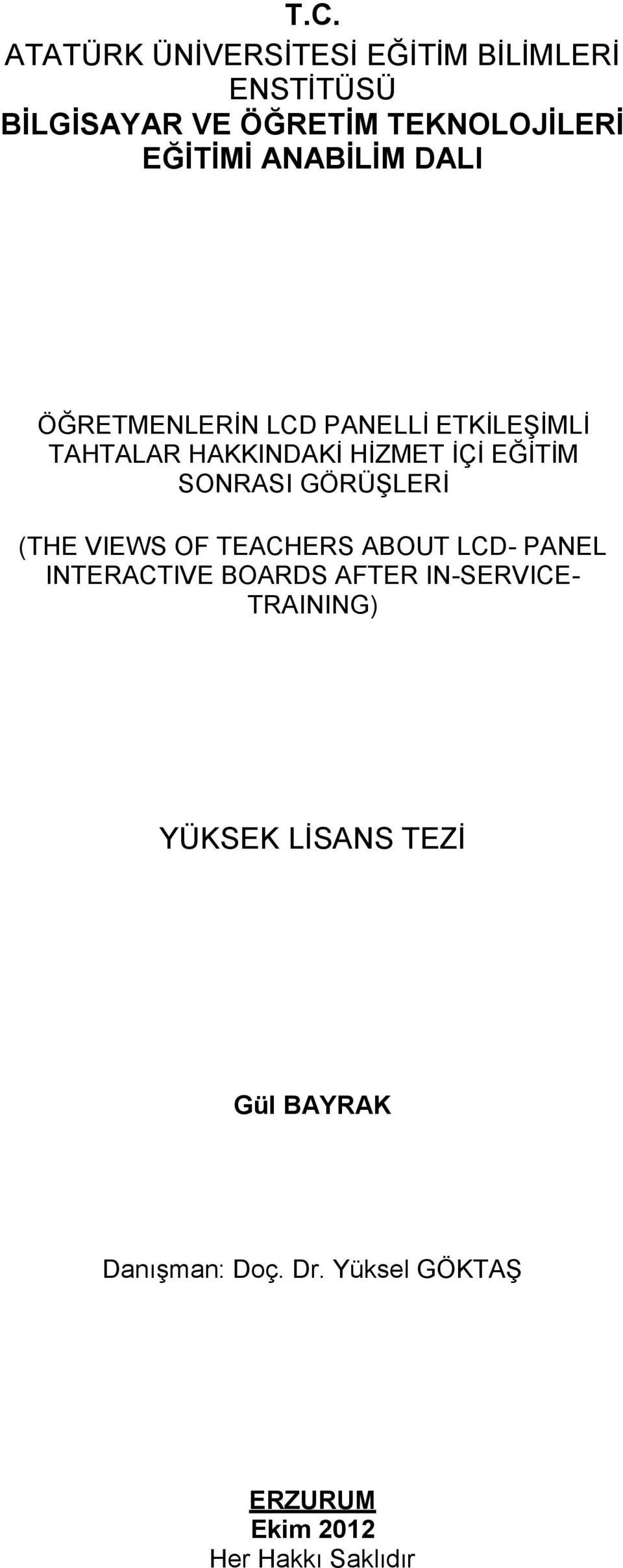 GÖRÜŞLERİ (THE VIEWS OF TEACHERS ABOUT LCD- PANEL INTERACTIVE BOARDS AFTER IN-SERVICE- TRAINING)