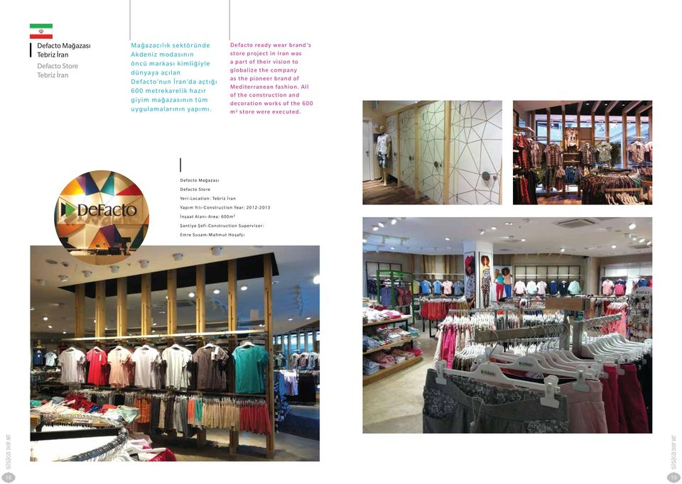 Defacto ready wear brand s store project in Iran was a part of their vision to globalize the company as the pioneer brand of Mediterranean fashion.