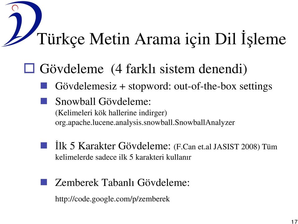 analysis.snowball.snowballanalyzer lk 5 Karakter Gövdeleme: (F.Can et.