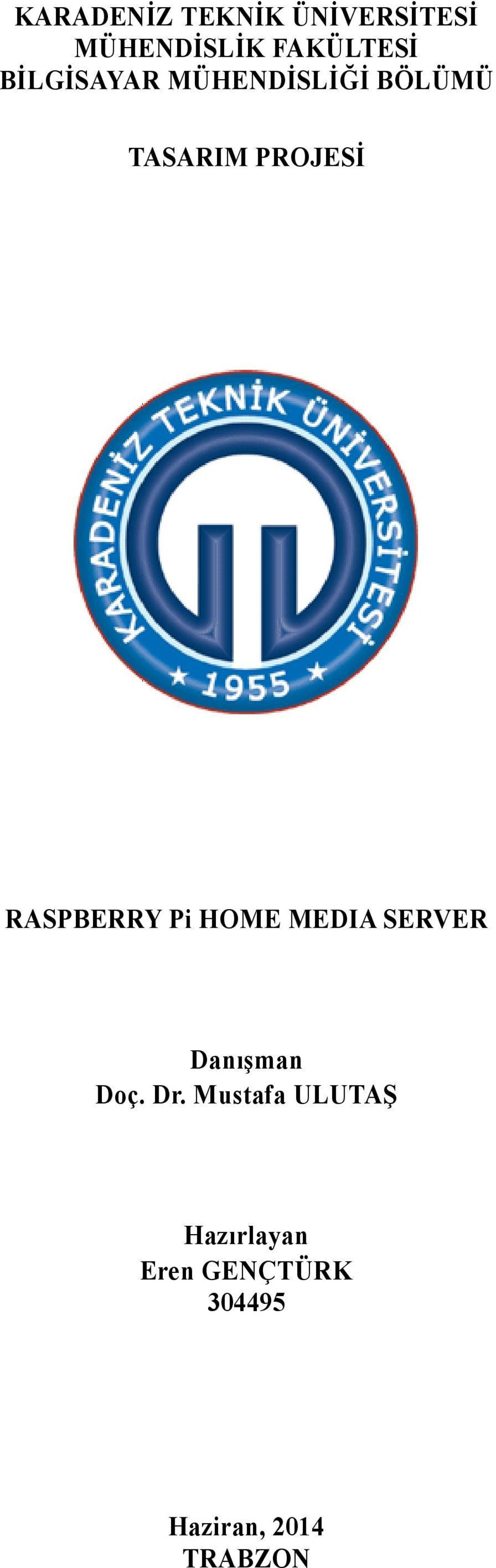 RASPBERRY Pi HOME MEDIA SERVER Danışman Doç. Dr.