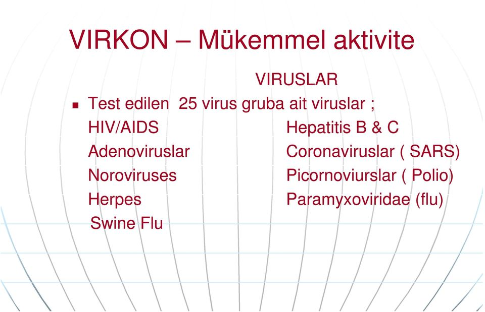 Noroviruses Herpes Swine Flu Hepatitis B & C