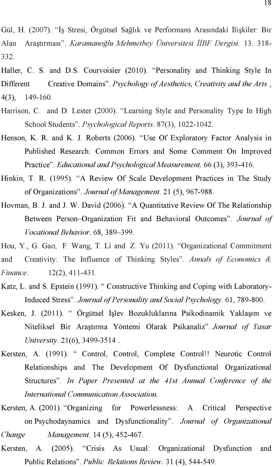 Learning Style and Personality Type In High School Students. Psychological Reports. 87(3), 1022-1042. Henson, K. R. and K. J. Roberts (2006).