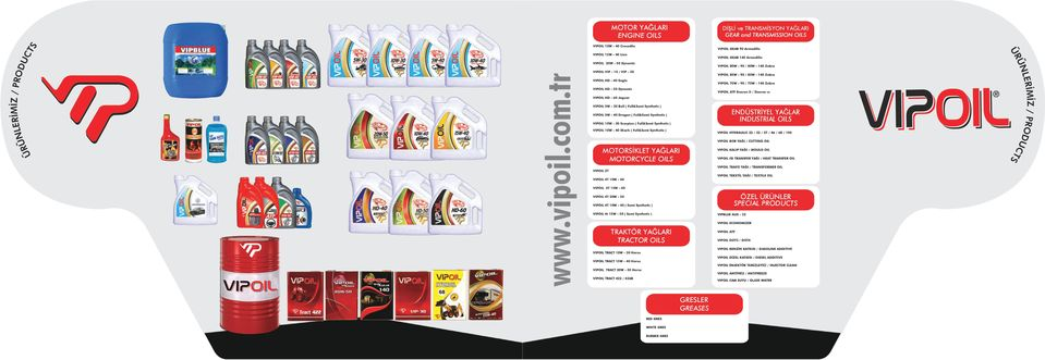 Synthetic ) VIPOIL 5W - 40 Dragon ( Full&Semi Synthetic ) VIPOIL 10W - 30 Scorpion ( Full&Semi Synthetic ) VIPOIL 10W - 40 Shark ( Full&Semi Synthetic ) VIPOIL 2T MOTORSİKLET YAĞLARI MOTORCYCLE OILS
