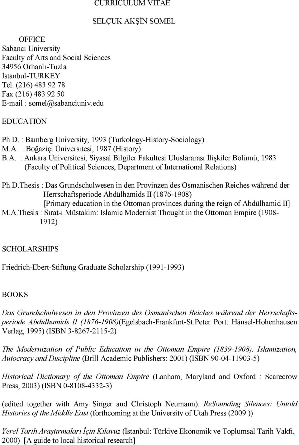 D.Thesis : Das Grundschulwesen in den Provinzen des Osmanischen Reiches während der Herrschaftsperiode Abdülhamids II (1876-1908) [Primary education in the Ottoman provinces during the reign of