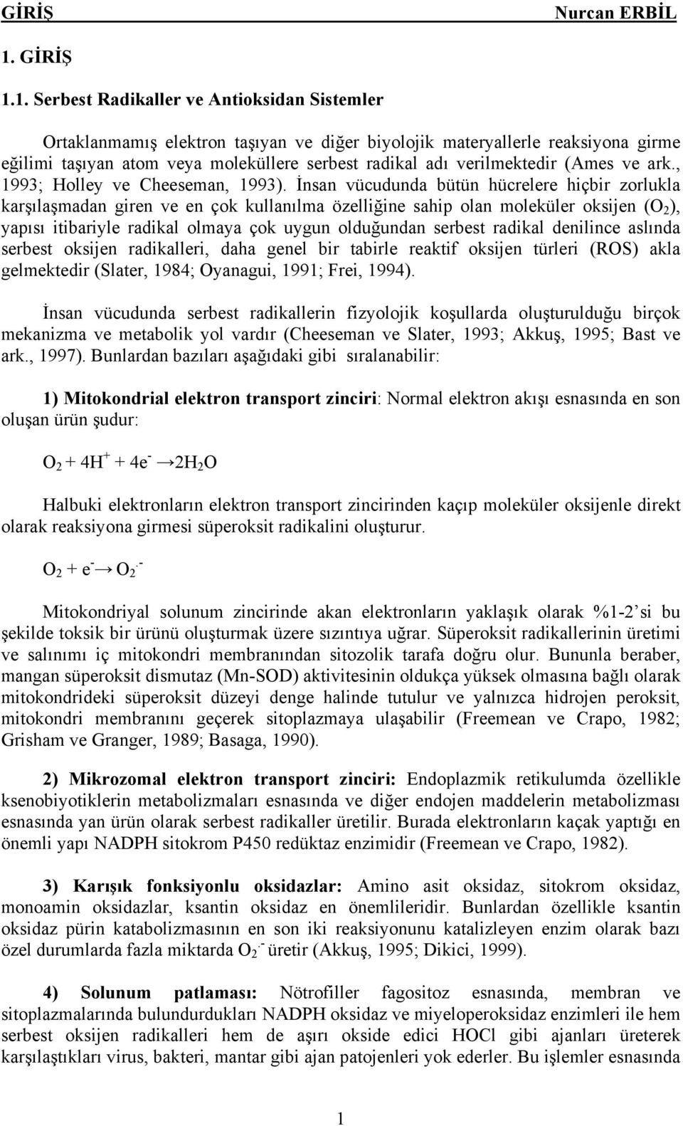 (Ames ve ark., 1993; Holley ve Cheeseman, 1993).
