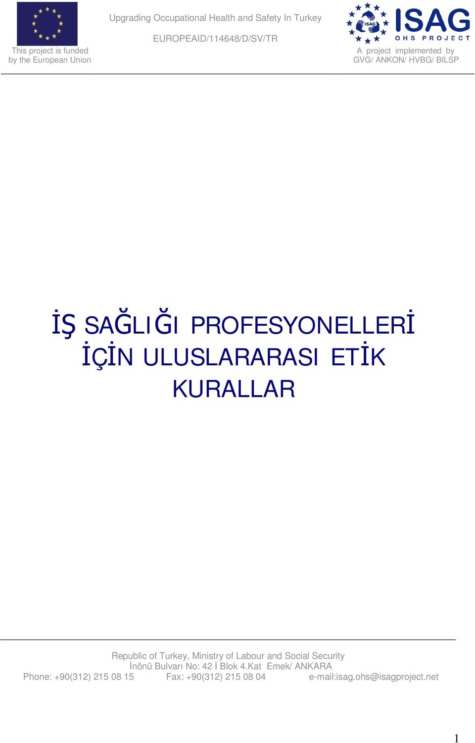 İÇİN ULUSLARARASI ETİK KURALLAR Republic of Turkey, Ministry of Labour and Social Security İnönü Bulvarı