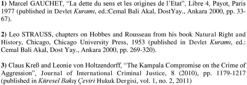 2) Leo STRAUSS, chapters on Hobbes and Rousseau from his book Natural Right and History, Chicago, Chicago University Press, 1953 (published in Devlet
