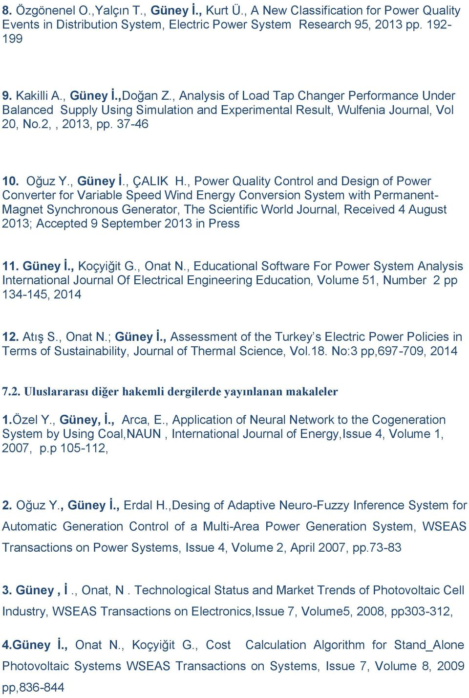 , Power Quality Control and Design of Power Converter for Variable Speed Wind Energy Conversion System with Permanent- Magnet Synchronous Generator, The Scientific World Journal, Received 4 August