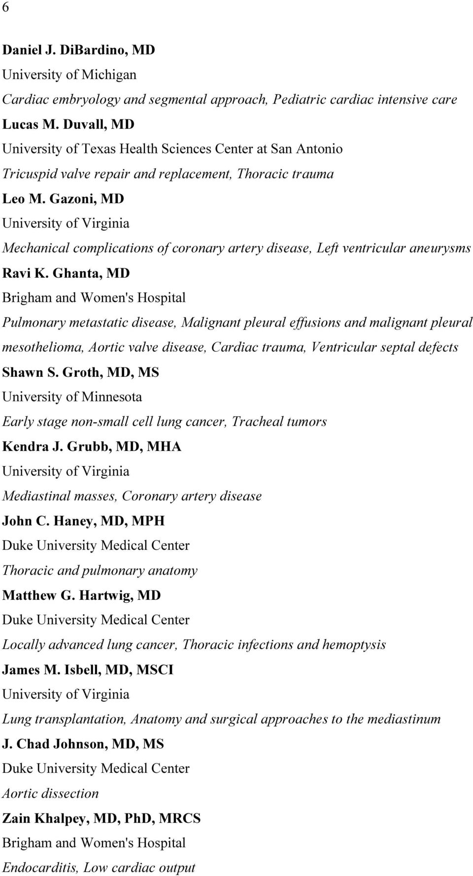 Gazoni, MD University of Virginia Mechanical complications of coronary artery disease, Left ventricular aneurysms Ravi K.