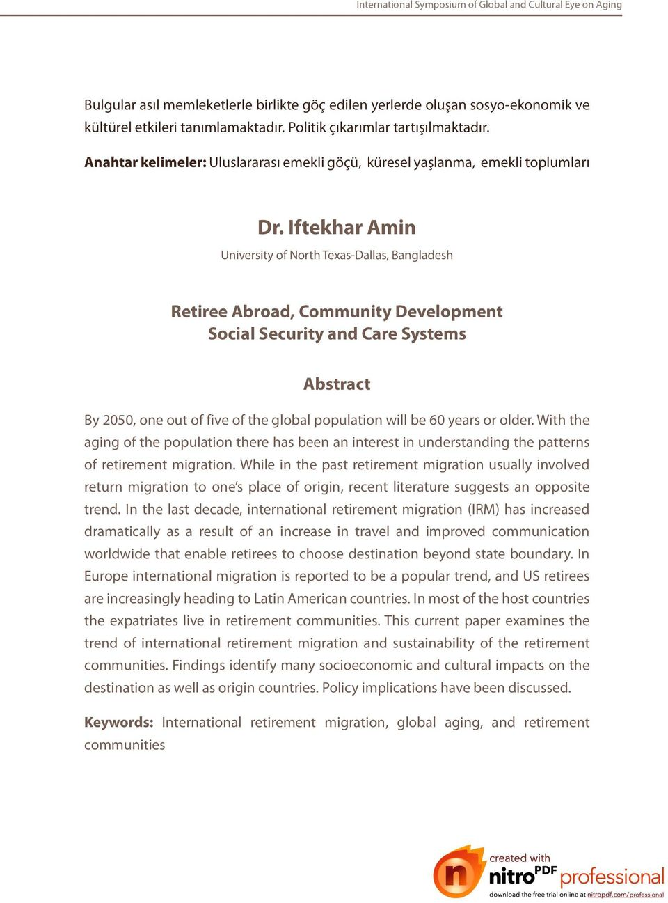 Iftekhar Amin University of North Texas-Dallas, Bangladesh Retiree Abroad, Community Development Social Security and Care Systems Abstract By 2050, one out of five of the global population will be 60