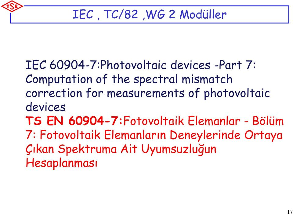 photovoltaic devices TS EN 60904-7:Fotovoltaik Elemanlar - Bölüm 7: