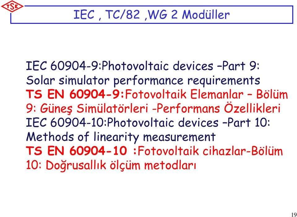 Simülatörleri -Performans Özellikleri IEC 60904-10:Photovoltaic devices Part 10: