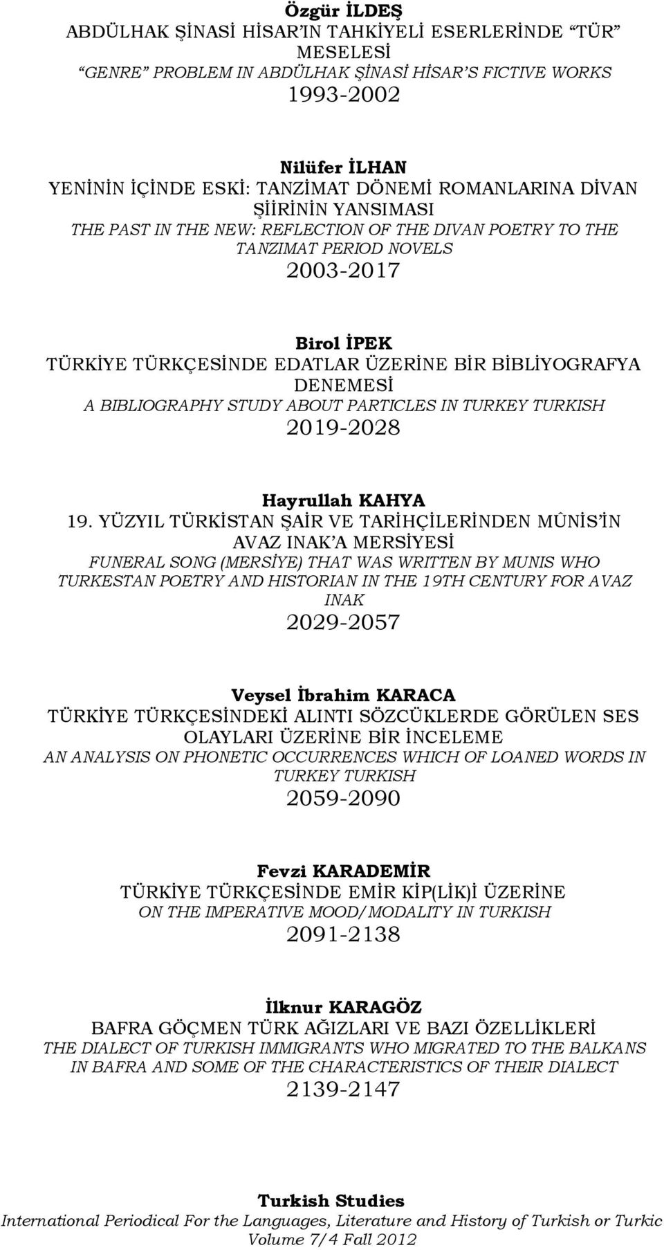 BIBLIOGRAPHY STUDY ABOUT PARTICLES IN TURKEY TURKISH 2019-2028 Hayrullah KAHYA 19.