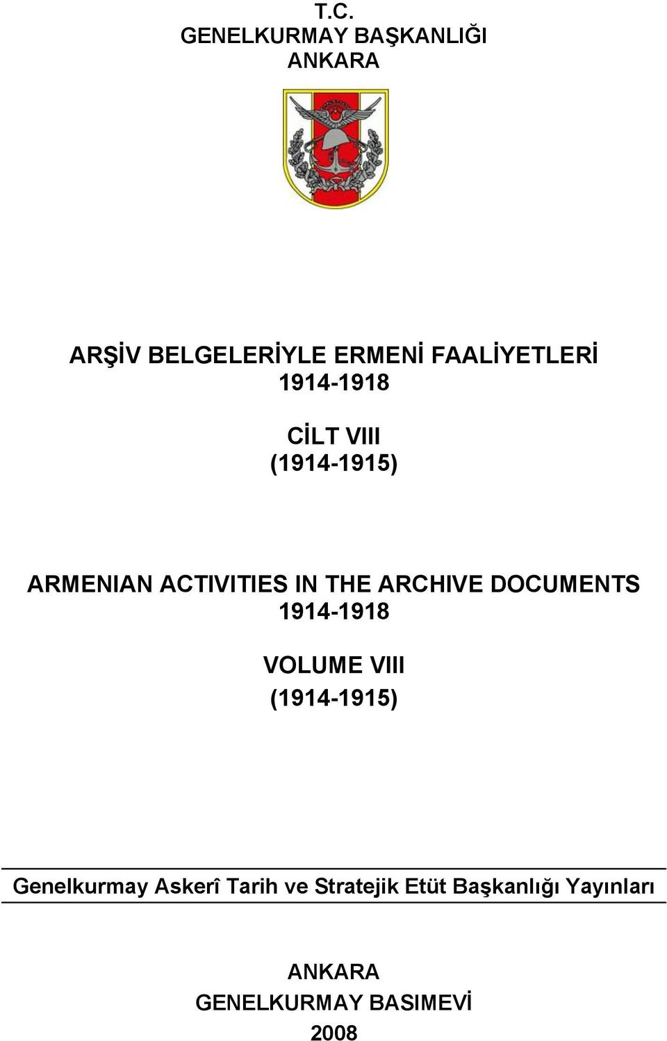 THE ARCHIVE DOCUMENTS 1914-1918 VOLUME VIII (1914-1915) Genelkurmay