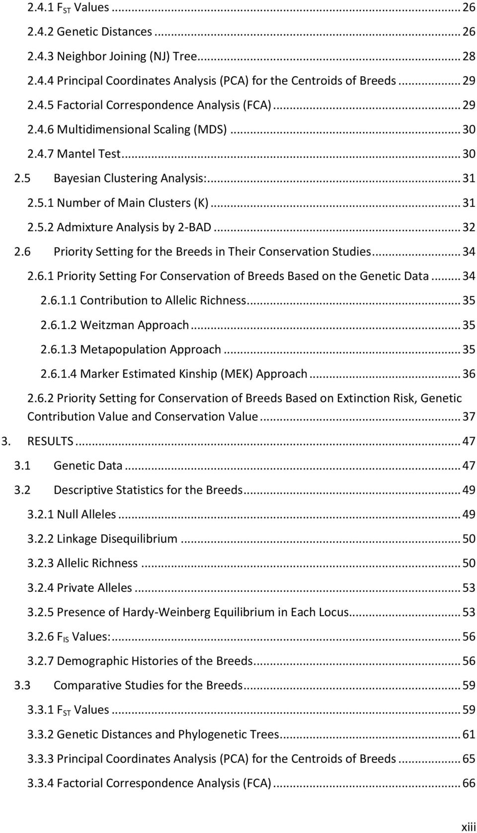 6 Priority Setting for the Breeds in Their Conservation Studies... 34 2.6.1 Priority Setting For Conservation of Breeds Based on the Genetic Data... 34 2.6.1.1 Contribution to Allelic Richness... 35 2.