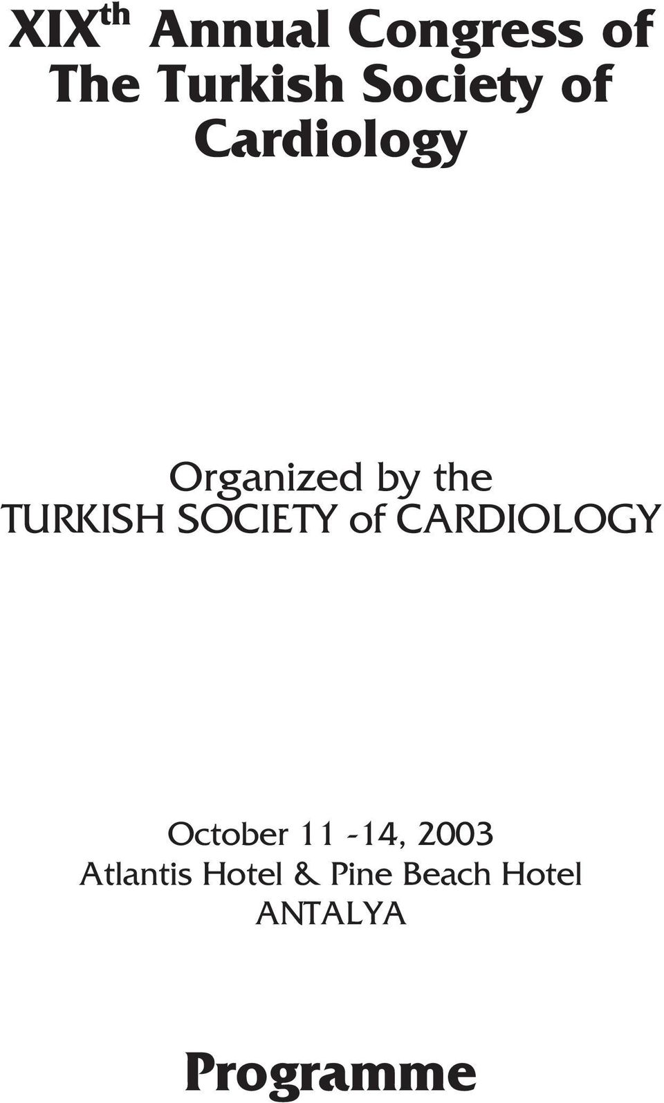 TURKISH SOCIETY of CARDIOLOGY October 11-14,