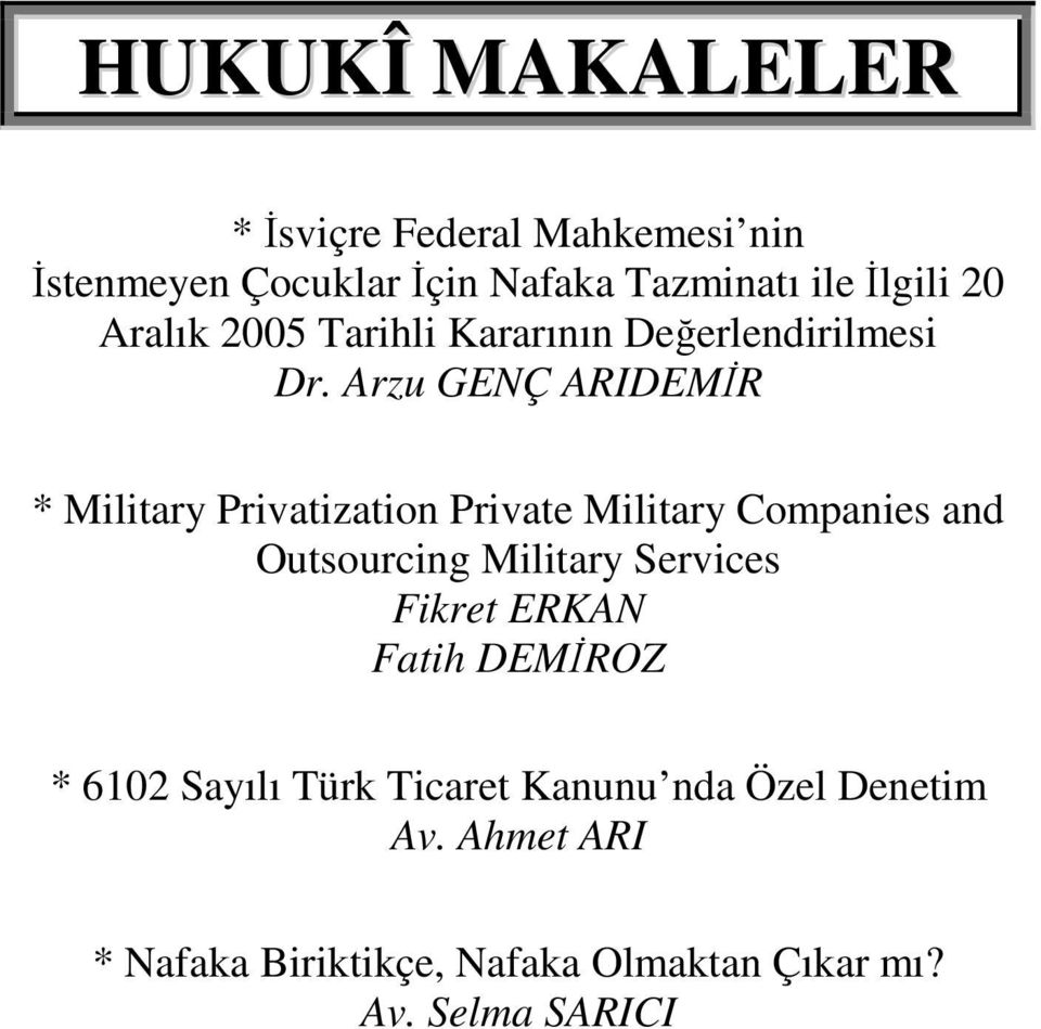 Arzu GENÇ ARIDEMİR * Military Privatization Private Military Companies and Outsourcing Military Services