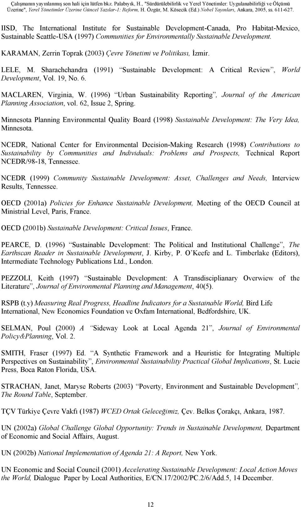 (1996) Urban Sustainability Reporting, Journal of the American Planning Association, vol. 62, Issue 2, Spring.