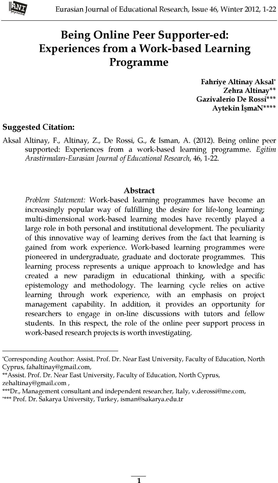 Being online peer supported: Experiences from a work-based learning programme. Egitim Arastirmaları-Eurasian Journal of Educational Research, 46, 1-22.