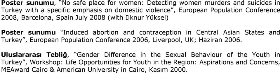 and Turkey, European Population Conference 2006, Liverpool, UK; Haziran 2006.