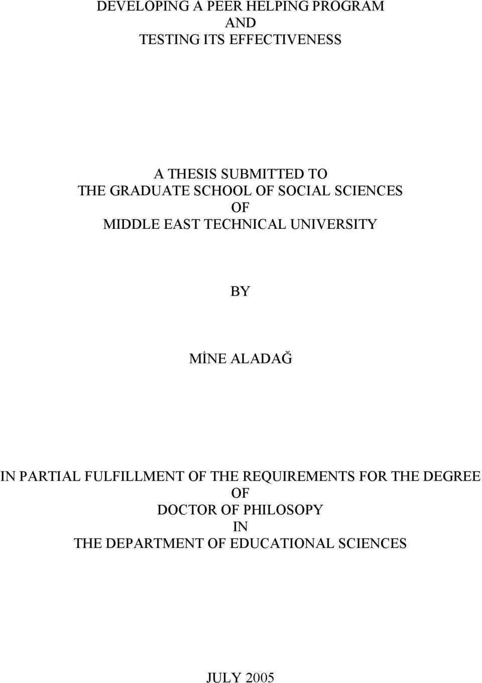 UNIVERSITY BY MİNE ALADAĞ IN PARTIAL FULFILLMENT OF THE REQUIREMENTS FOR THE