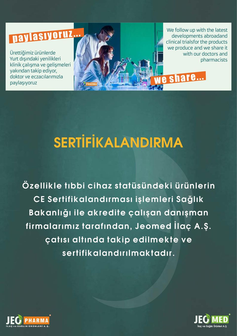 eczacılarımızla paylaşıyoruz developments abroadand clinical trialsfor the products we produce and we share it with our doctors and pharmacists