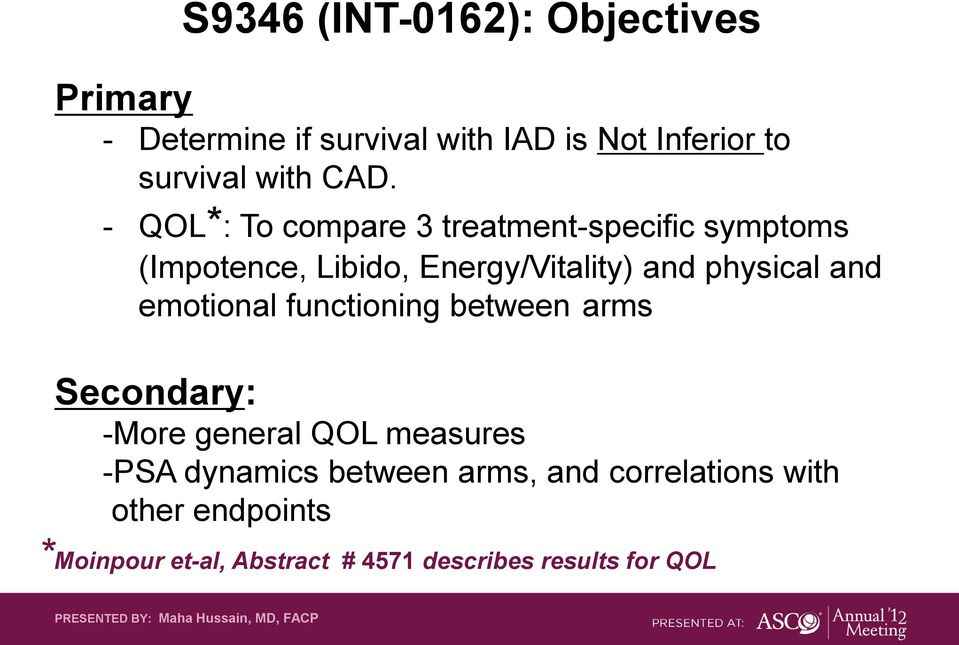emotional functioning between arms Secondary: -More general QOL measures -PSA dynamics between arms, and