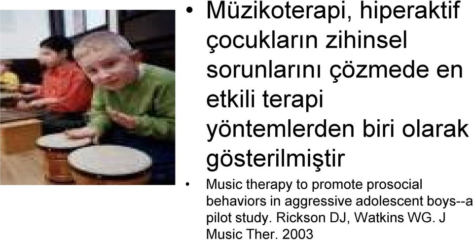 gösterilmiştir Music therapy to promote prosocial behaviors in