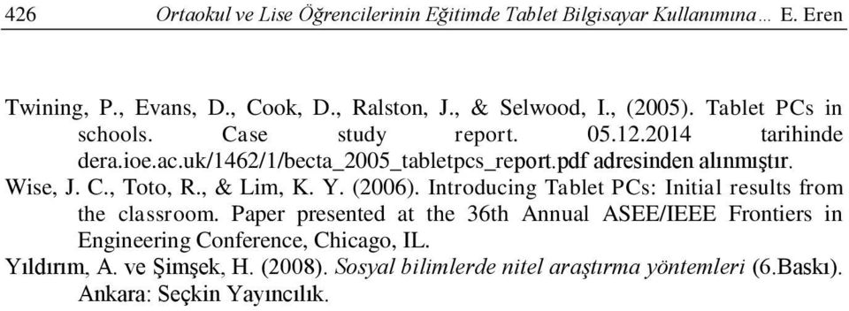 , & Lim, K. Y. (2006). Introducing Tablet PCs: Initial results from the classroom.