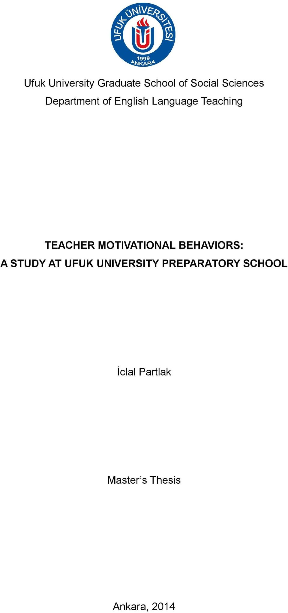 MOTIVATIONAL BEHAVIORS: A STUDY AT UFUK UNIVERSITY