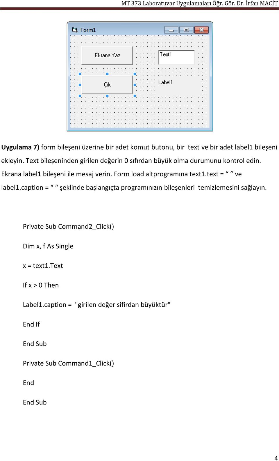 Form load altprogramına text1.text = ve label1.