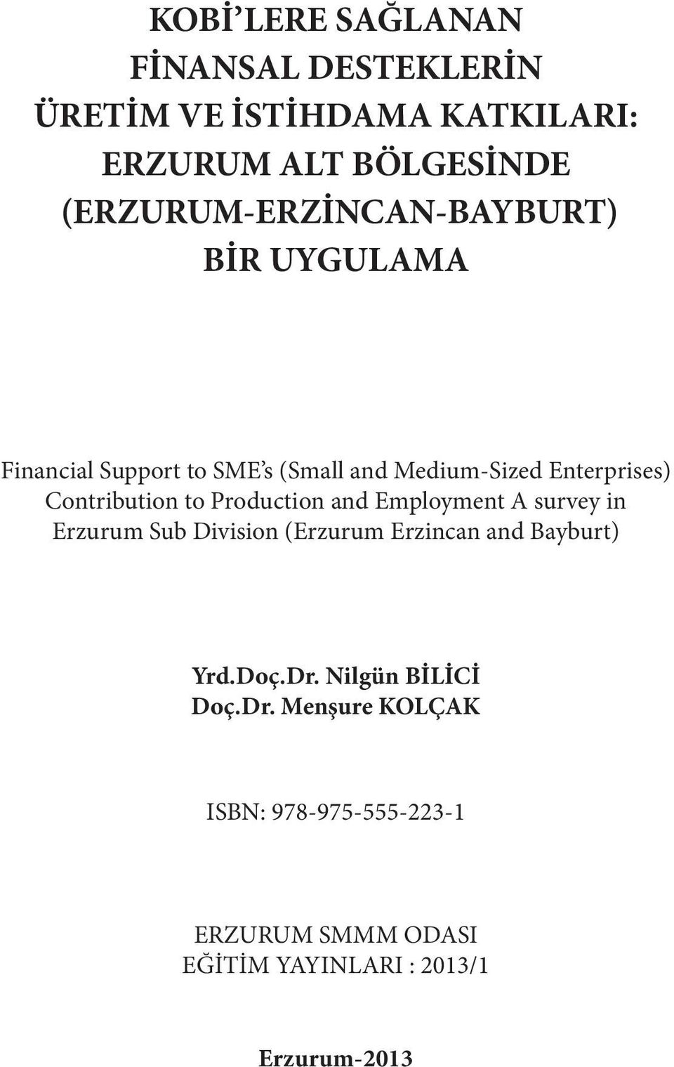 Contribution to Production and Employment A survey in Erzurum Sub Division (Erzurum Erzincan and Bayburt)