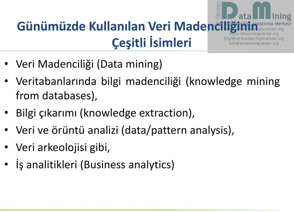databases), Bilgi çıkarımı (knowledge extraction), Veri ve örüntü analizi