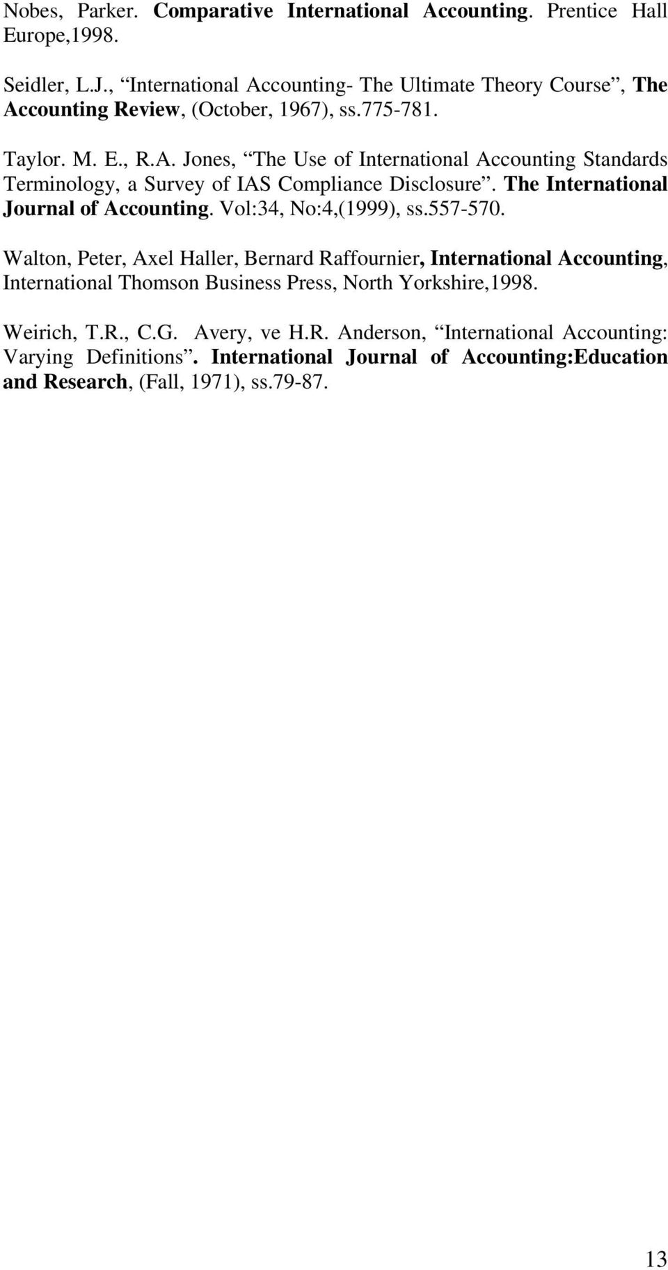 The International Journal of Accounting. Vol:34, No:4,(1999), ss.557-570.