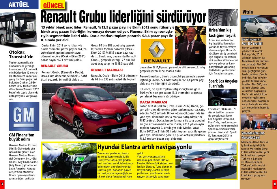 nun (NYSE: GM) yüzde yüz iştirakli bir şirketi olan General Motors Financial Company, Inc., (GM Finans) Ally Financial Inc.