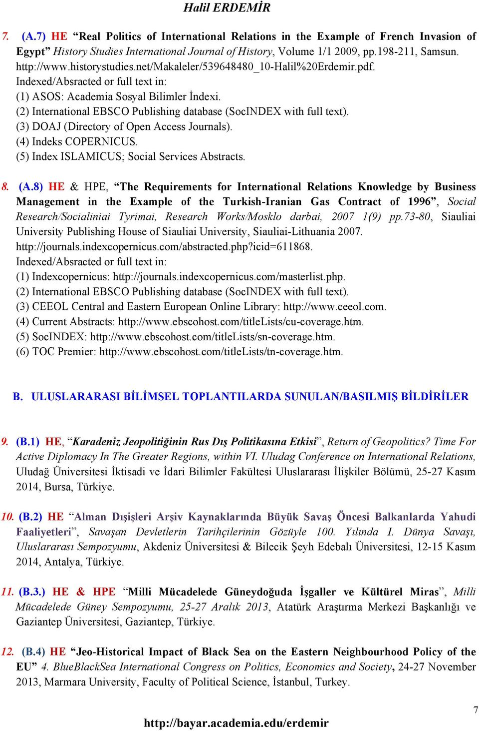 (2) International EBSCO Publishing database (SocINDEX with full text). (3) DOAJ (Directory of Open Access Journals). (4) Indeks COPERNICUS. (5) Index ISLAMICUS; Social Services Abstracts. 8. (A.